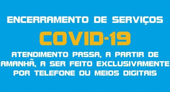 Informação – COVID 19 – Medidas Adicionais – Encerramento dos serviços Municipais.