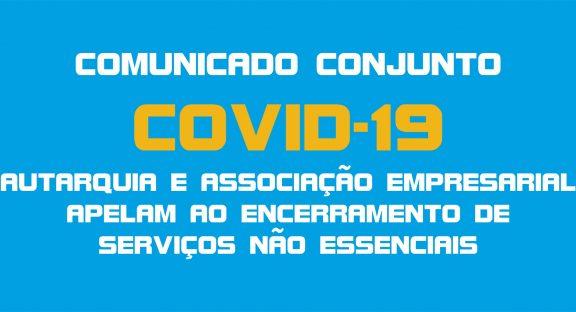 Câmara Municipal da Lousã e AESL – Associação Empresarial Serra da Lousã apelam ao encerramento de serviços não essenciais.
